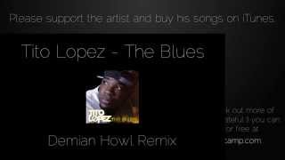 The Blues (Remix) - Tito Lopez