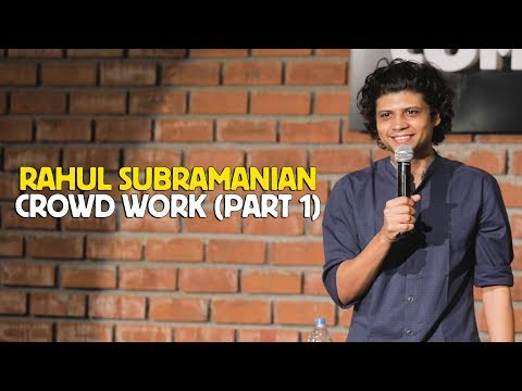 RAHUL SUBRAMANIAN | LIVE IN BANGALORE | CROWD WORK (PART 1)