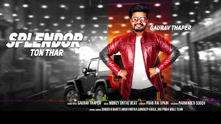 Splendor Ton Thar | (Full Song) | Gaurav Thaper | New Punjabi Songs 2018 | Latest Punjabi Songs 2018