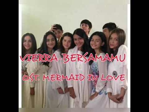 Vierra-Bersamamu (Ost.Mermaid in Love)