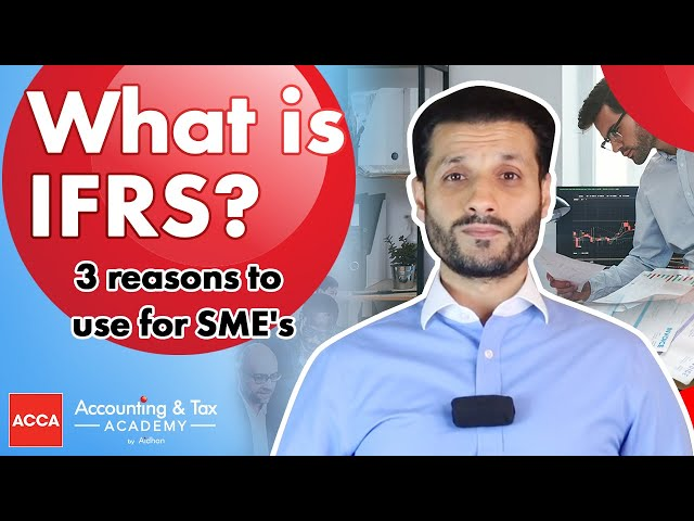 What is IFRS? | 3 Reasons to Use for SME's