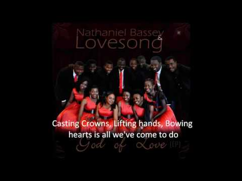 Casting Crowns by Nathaniel Bassey and Lovesong(0).mp4