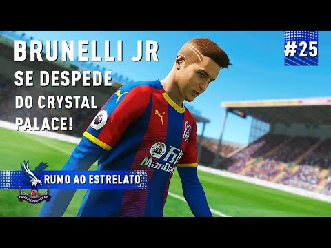 BRUNELLI JR SE DESPEDE DO CRYSTAL PALACE - RUMO AO ESTRELATO 25  PES 2019