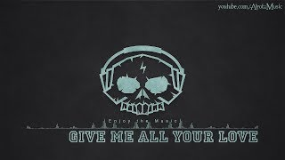 Обложка Give Me All Your Love By Loving Caliber Acoustic Group Music
