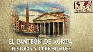 EL PANTEÓN DE AGRIPA ROMA HISTORIA Y CURIOSIDADES