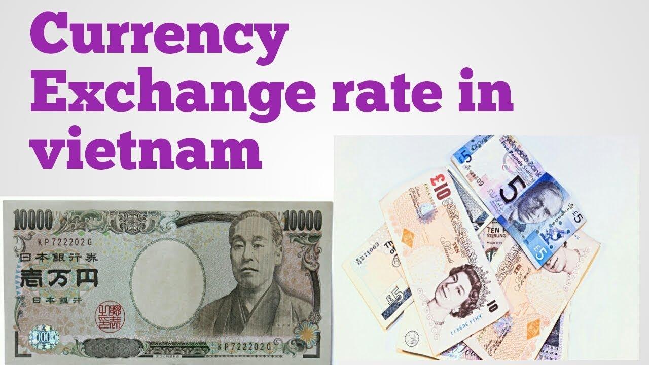 Vietnam Currency Exchange Rate