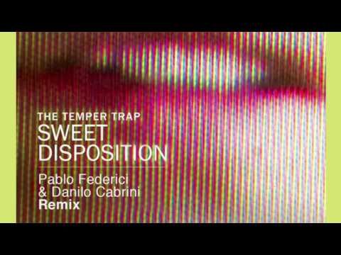 The Temper Trap - Sweet Disposition (Pablo Federici & Danilo Cabrini Remix)
