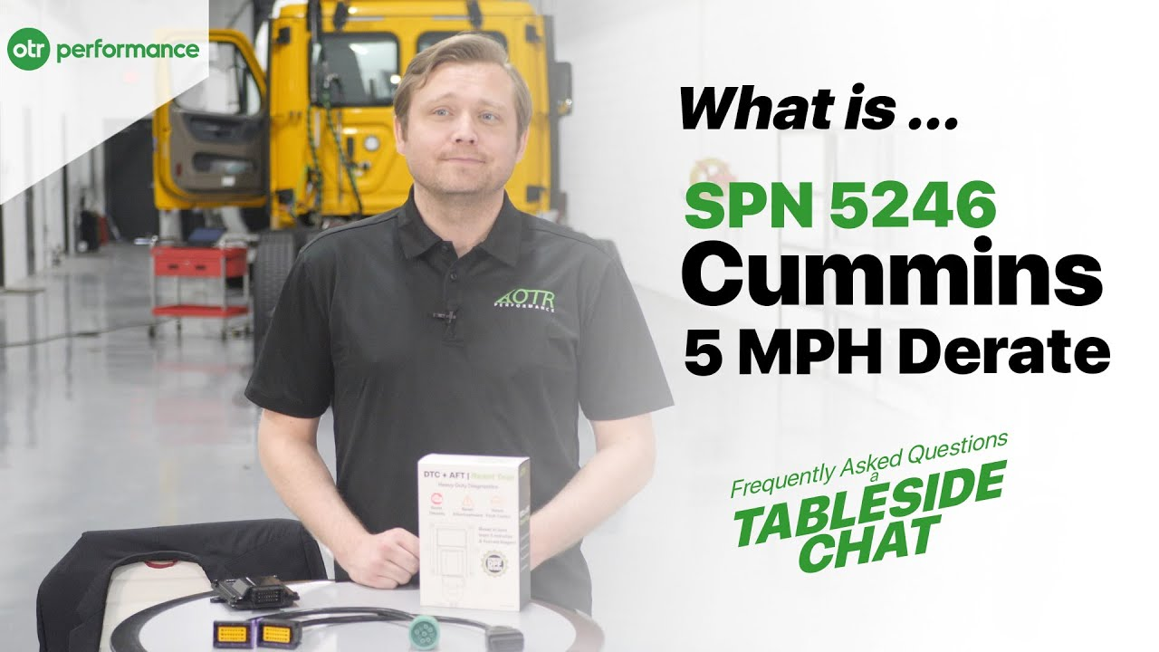 Your Cummins has a 5 MPH DEF Derate (SPN 5246)  What now? – OTR