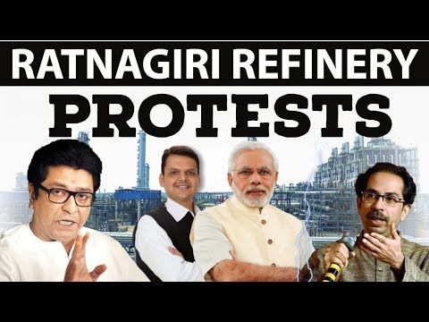 Ratnagiri Protest - Asia's Largest Oil Refinery - 3 Lakh Crore project - Current Affairs 2018