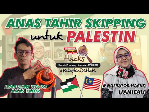 31 | Skipping for Palestine bersama Anas Tahir . Jom HACKS!