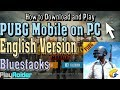 Download How to Play PUBG Mobile English on PC With Bluestacks N (Working) in Mp3, Mp4 and 3GP