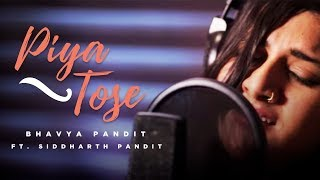 Piya Tose (cover) - Bhavya Pandit ft. Siddharth Pandit | Live