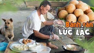 Ông Thọ Làm Bánh Rán Lúc Lắc Thơm Ngậy, Giòn Ngon Khó Cưỡng | Deep-fried Rice Balls