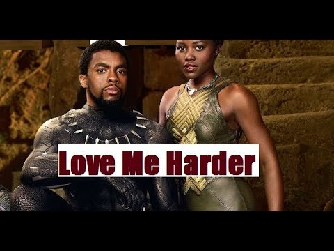 T'Challa & Nakia || Love Me Harder (All scenes)