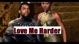 T'Challa & Nakia || Love Me Harder (All scenes)
