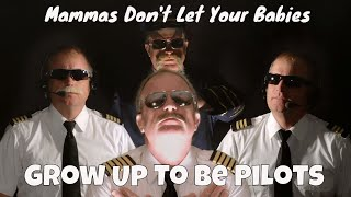 mammas-don39t-let-your-babies-grow-up-to-be-pilots-parody-music-video