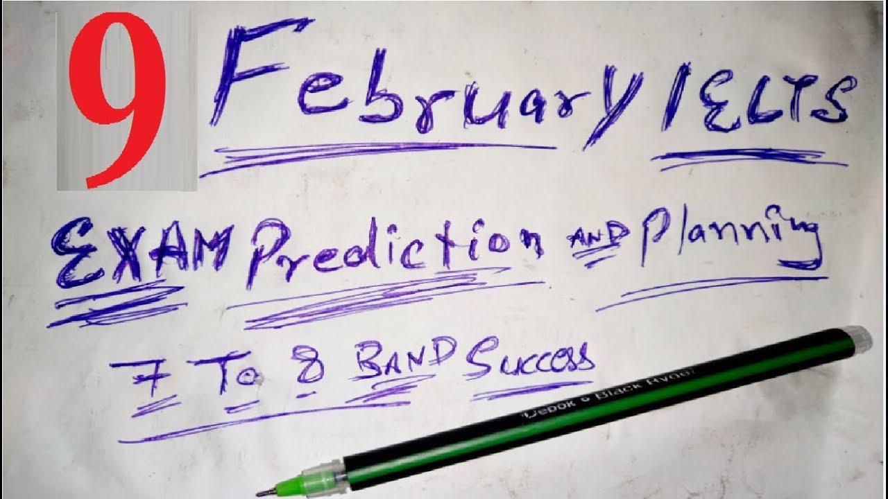 IELTS Real Exam Writing - Reading - Listening & Speaking Prediction 9 Feb  2019