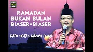 Dato Ustaz Kazim Elias Bulan Puasa Bukan Bulan Biasa Biasa