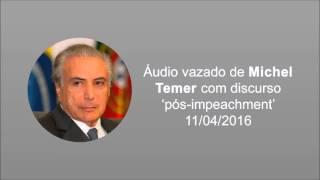 Baixar Aúdio vazado de Michel Temer com discurso 'pós-impeachment'