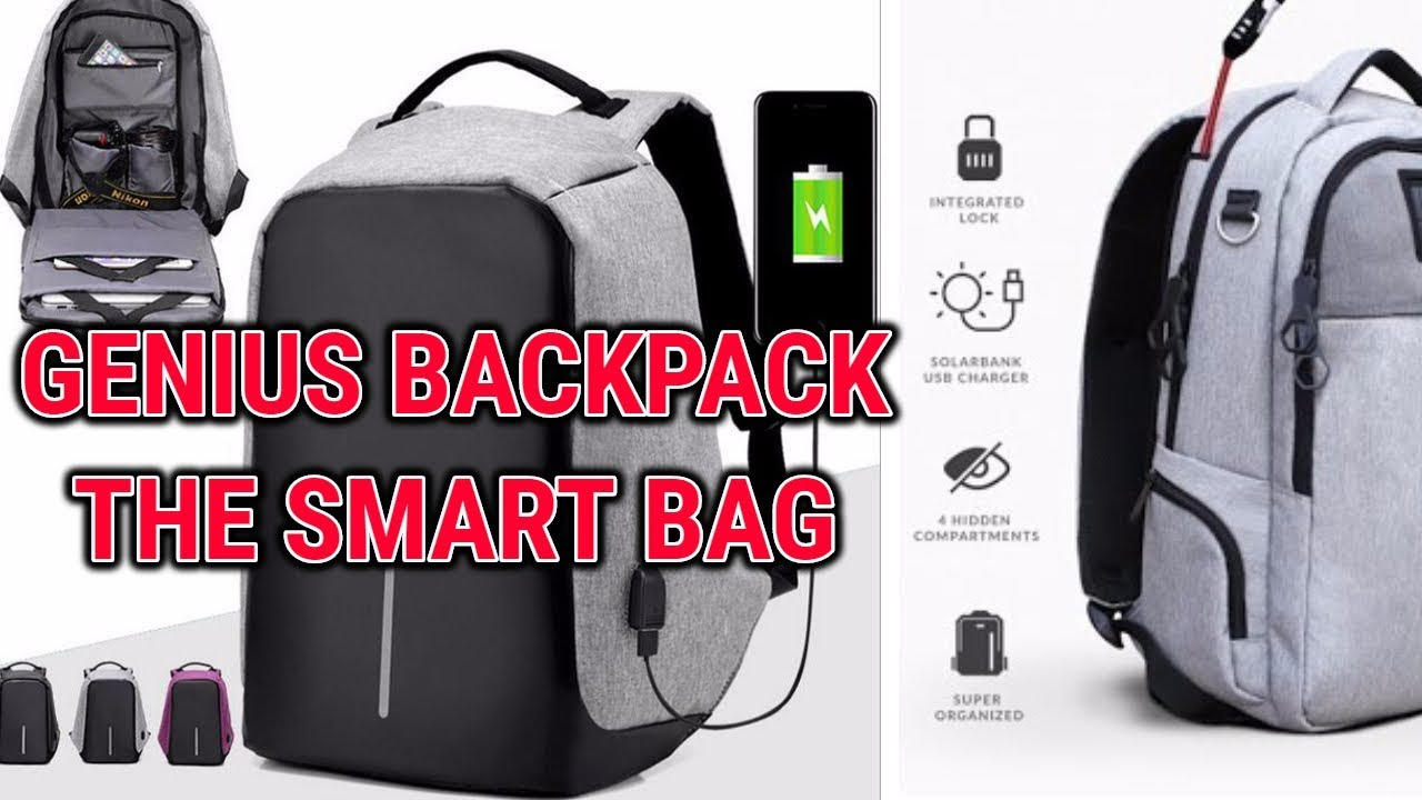 Genius Backpack Ever The Smart Bag Anti Theft You Must Have