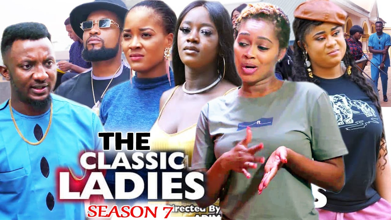 Download THE CLASSIC LADIES SEASON 7 - (Trending New Movie) Uju Okoli 2021 Latest Nigerian  New Movie 720p