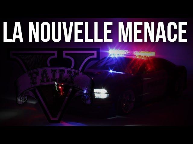 La nouvelle menace - Police sur FailyV - GTA V RP