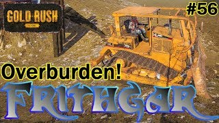 Let's Play Gold Rush The Game #56: Overburden!