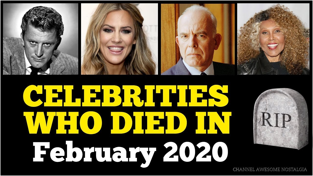 Celebrities who died in february 2020 - YouTube