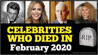 Celebrities who died in february 2020