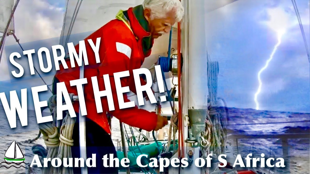 Weather, Lightning Storms & Sailing the MOST FEARED CAPES of South Africa!(Patrick Childress #65)