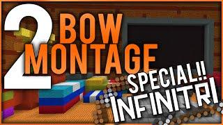 Infinitri Bow MONTAGE!