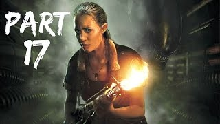 Alien: Isolation Gameplay Walkthrough Part 17 - No Commentary Let's Play PS4|Xbox One|PC