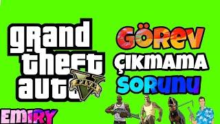 GTA 5 Görev Çıkmama Sorunu