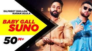 Dilpreet Dhillon | Baby Gall Suno  | Karan Aujla | Gurlez Akhtar | New Punjabi Song 2019