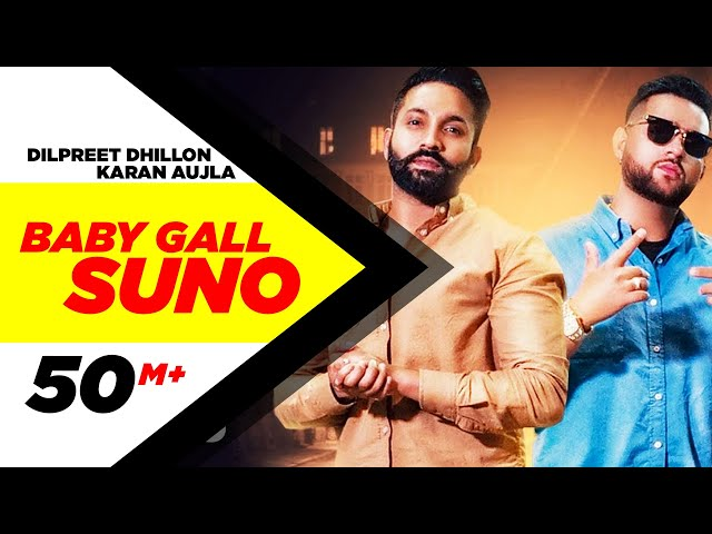 Dilpreet Dhillon | Baby Gall Suno (Full Video) | Karan Aujla | Gurlez Akhtar | New Punjabi Song 2019