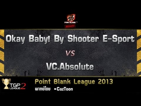 Okay Baby! By Shooter E Sport vs VC Absolute : Point Blank League   2013 by TteSPORT