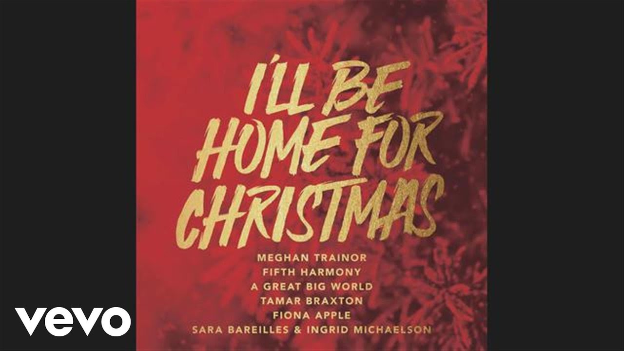 Ill Be Home For Christmas Chords.Meghan Trainor I Ll Be Home Official Audio