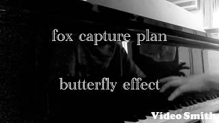 【butterfly effect】fox capture plan 弾いてみた ピアノ piano