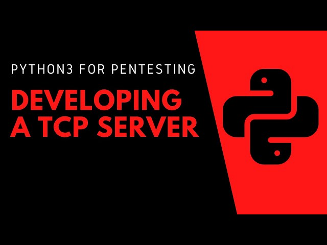 Python3 For Pentesting - Developing A TCP Server & Understanding Sockets