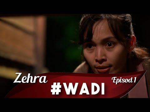Zehra : Wadi Episod 1