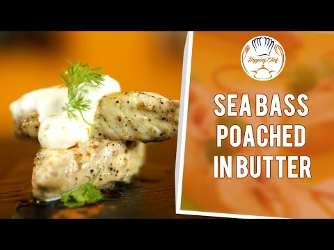 How To Make Sea Bass Poached In Butter By Chef Michael