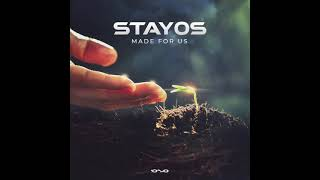 Stayos - Made for Us