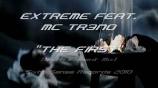 Extreme Feat. MC Tr3no - The First (Sixth Element Mix)