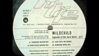 Wildchild - Legends Of The Dark Black (Renegade Master Mix)