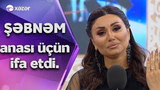 Şəbnəm_Tovuzlu_Anası_Üçün_İfa_Etdi
