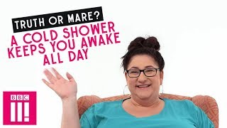 A Cold Shower Keeps You Awake All Day | Truth Or Mare