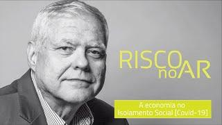 A economia no Isolamento Social [Covid-19] - #RISCOnoAR 47