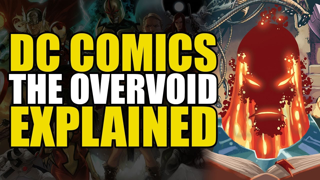 DC Comics: The Overvoid Explained   Comics Explained