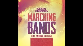 Neon Dreams - Marching Bands (Ft. Kardinal Offishall)