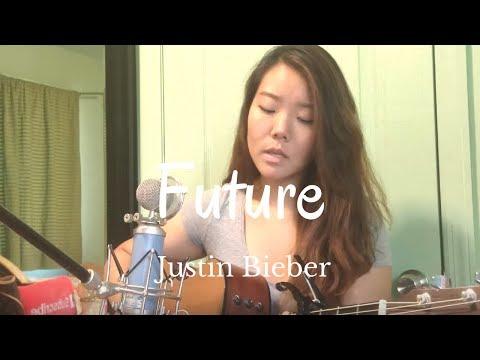 Future - Justin Bieber Ft. Khalil & Kehlani    Sarah Cho Cover